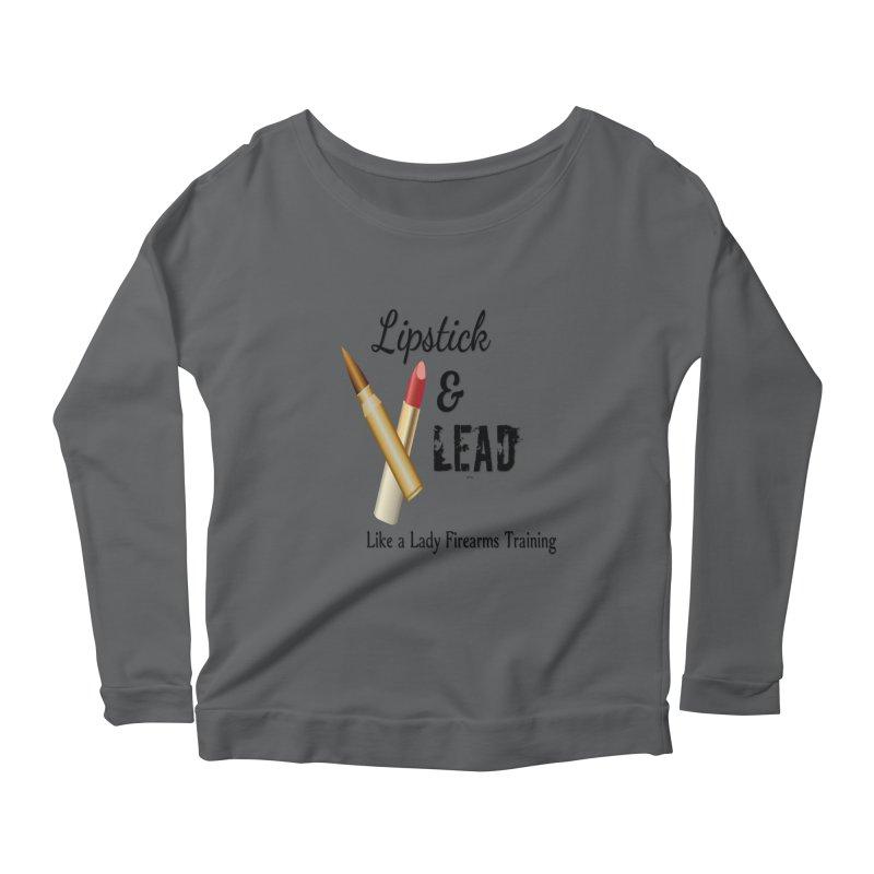 Lipstick & Lead Women's Scoop Neck Longsleeve T-Shirt by Like a Lady Firearms Training