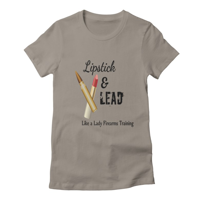 Lipstick & Lead Women's Fitted T-Shirt by Like a Lady Firearms Training