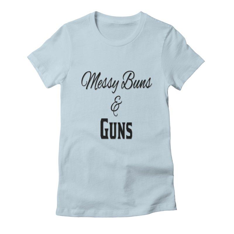 Messy Buns & Guns Women's T-Shirt by Like a Lady Firearms Training