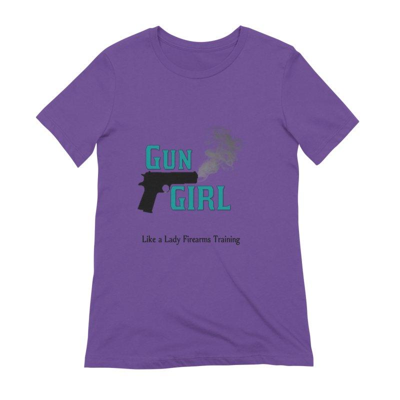 Gun Girl Women's T-Shirt by Like a Lady Firearms Training