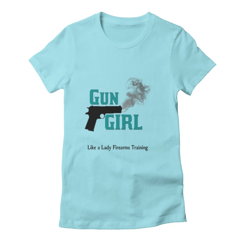 Gun Girl Women's Fitted T-Shirt by Like a Lady Firearms Training