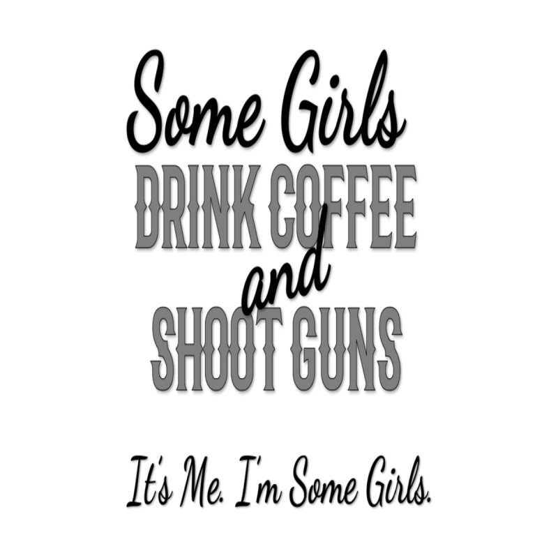 Drink Coffee & Shoot Guns by Like a Lady Firearms Training