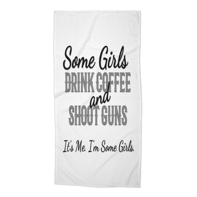 Drink Coffee & Shoot Guns Accessories Beach Towel by Like a Lady Firearms Training