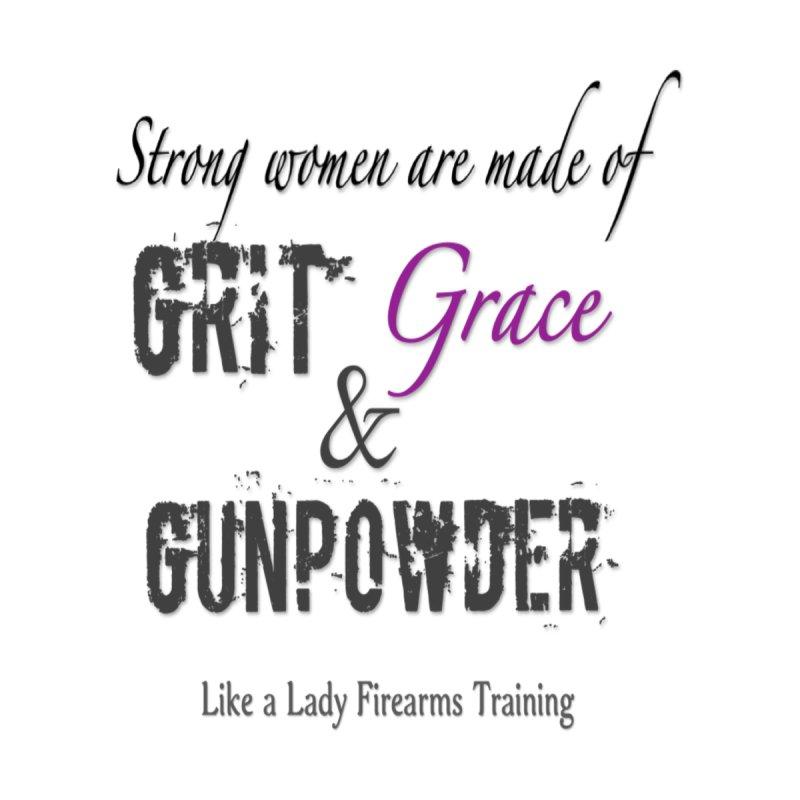 Grit, Grace & Gunpowder Women's T-Shirt by Like a Lady Firearms Training