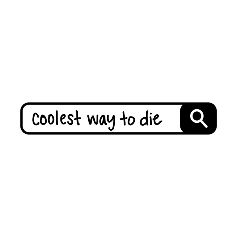 Coolest Way To Die - Search Bar Men's T-Shirt by Lil Boat Boutique's Artist Shop