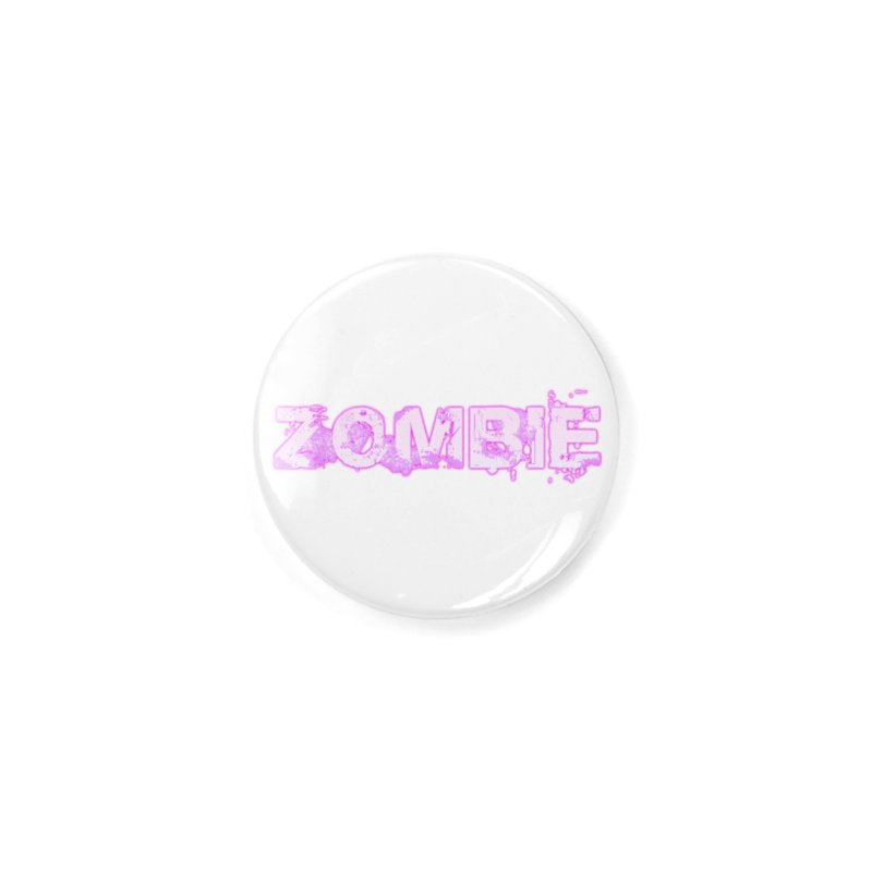 Zombie Type Accessories Button by lil merch