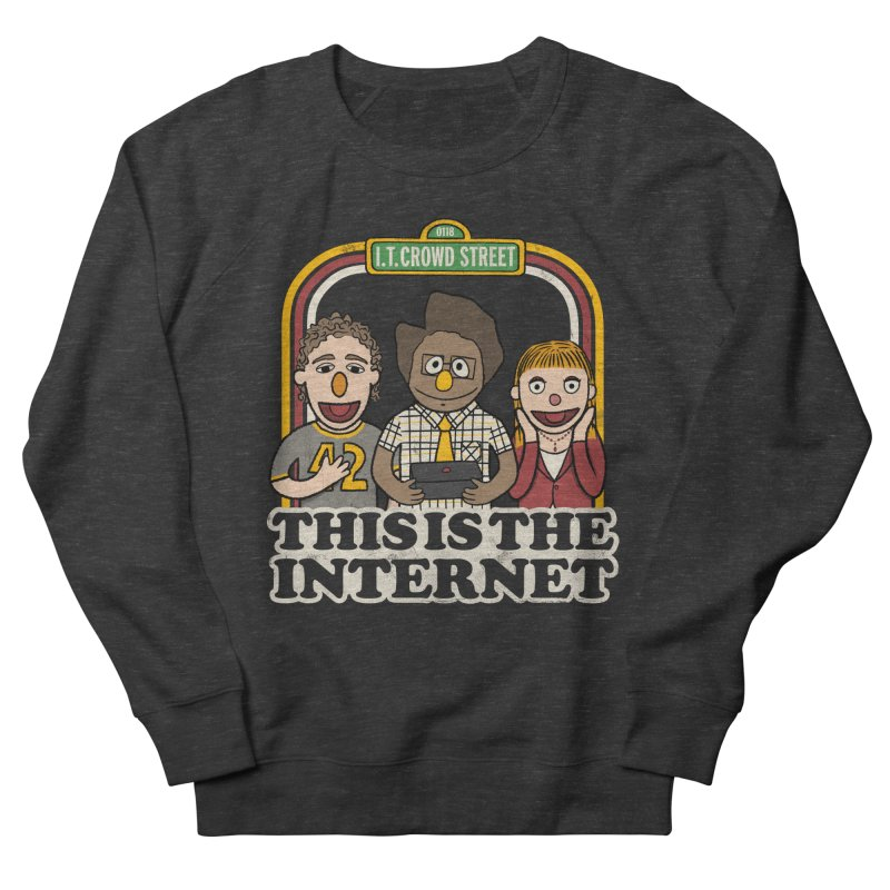 This is the internet Men's Sweatshirt by lirovi's Artist Shop