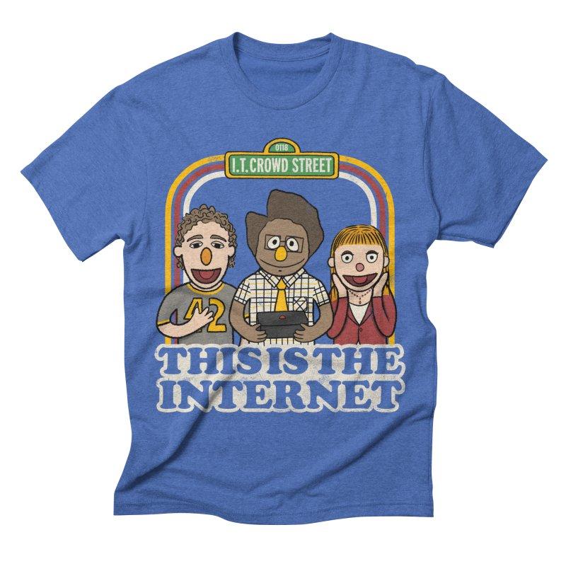 This is the internet Men's Triblend T-shirt by lirovi's Artist Shop