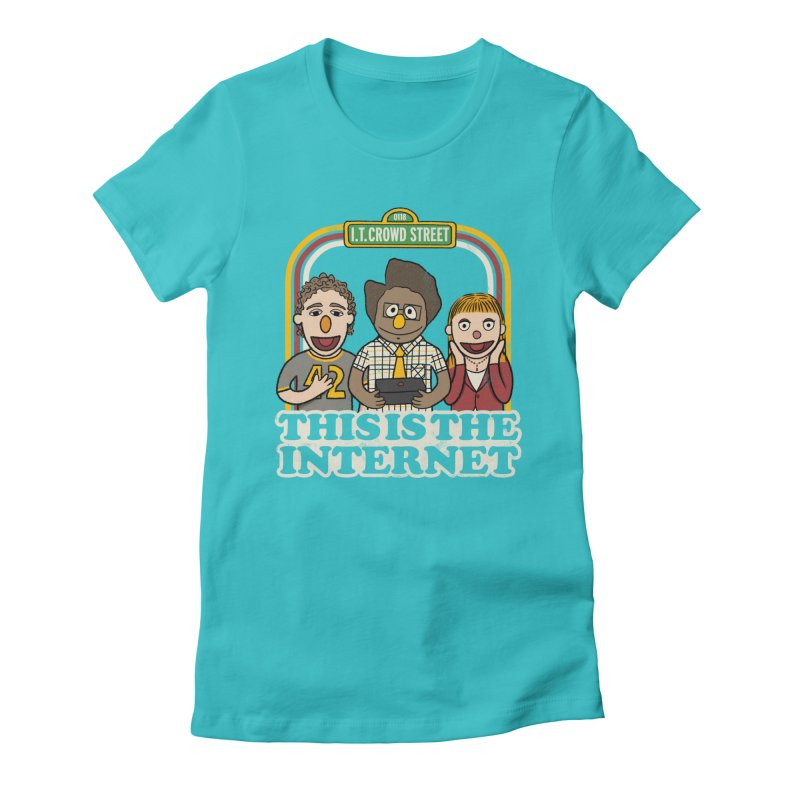 This is the internet Women's Fitted T-Shirt by lirovi's Artist Shop