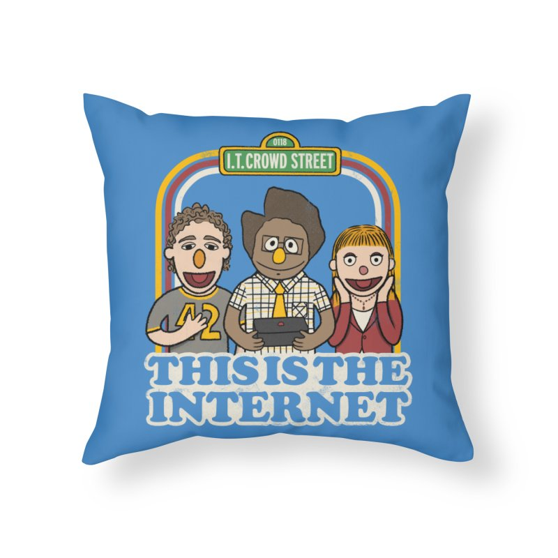 This is the internet Home Throw Pillow by lirovi's Artist Shop