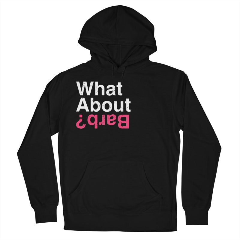 What About Barb? Men's Pullover Hoody by lirovi's Artist Shop