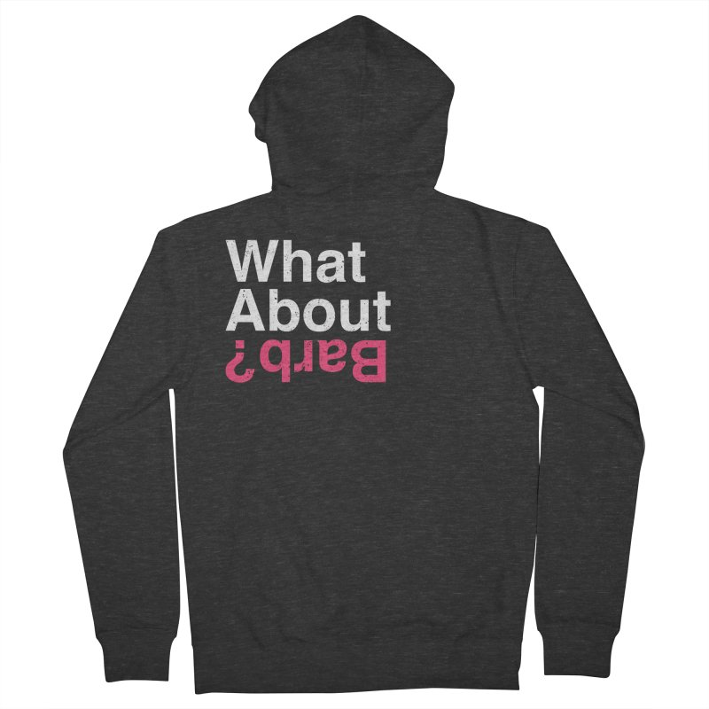 What About Barb? Men's Zip-Up Hoody by lirovi's Artist Shop