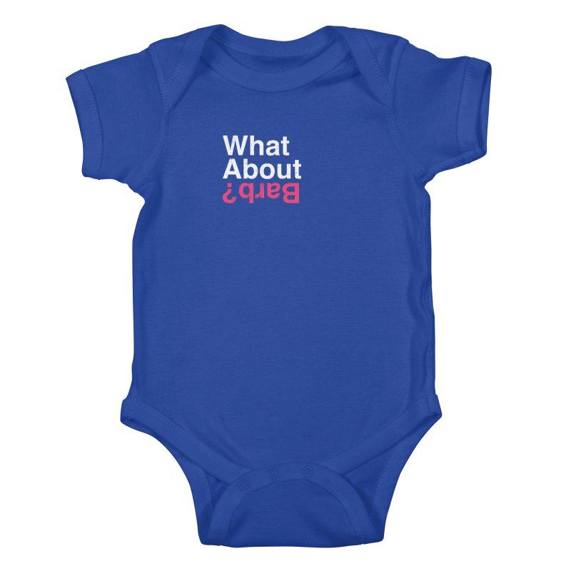 What About Barb? Kids Baby Bodysuit by lirovi's Artist Shop
