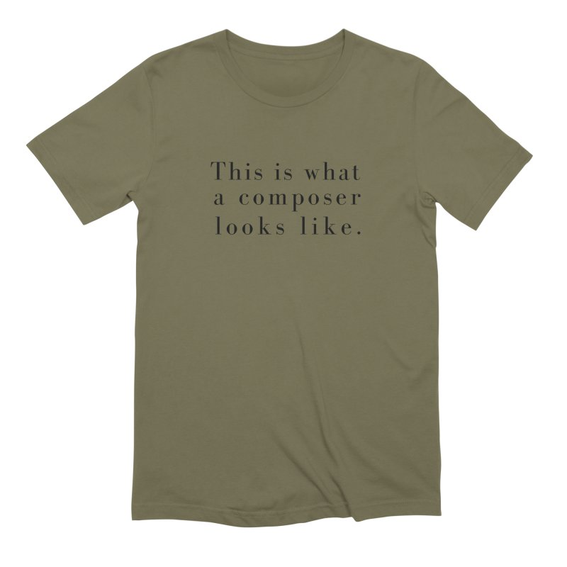 This is what a composer looks like. Men's T-Shirt by Listening to Ladies's Artist Shop