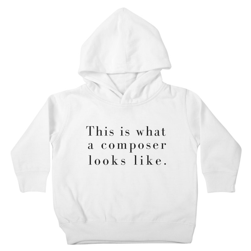This is what a composer looks like. Kids Toddler Pullover Hoody by Listening to Ladies's Artist Shop