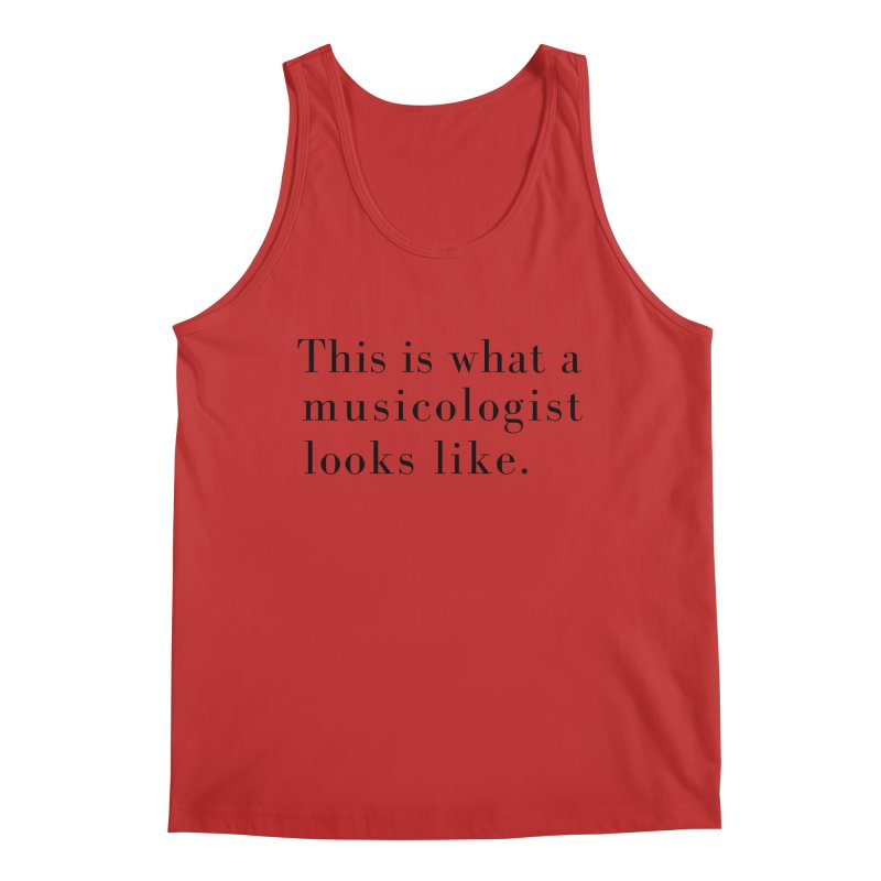 This is what a musicologist looks like. Men's Regular Tank by Listening to Ladies's Artist Shop