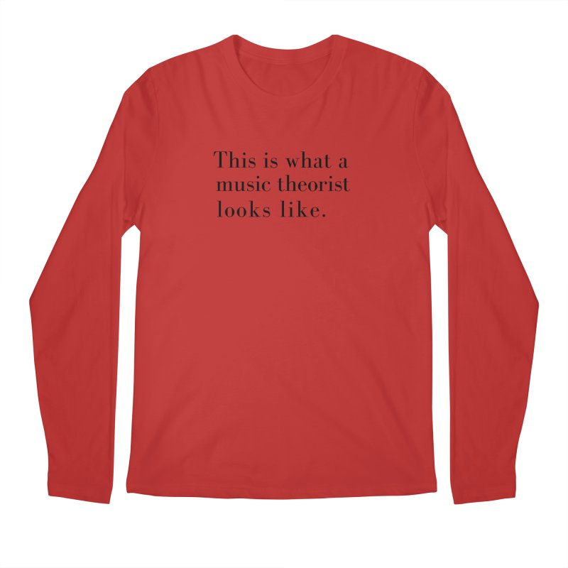 This is what a music theorist looks like. Men's Longsleeve T-Shirt by Listening to Ladies's Artist Shop