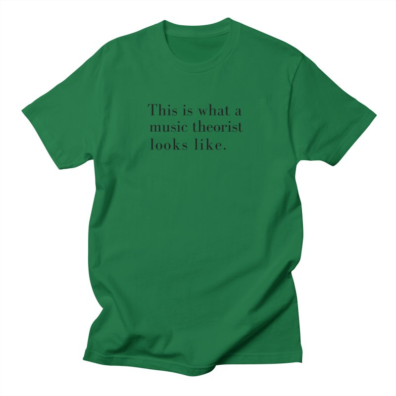 This is what a music theorist looks like. Men's T-Shirt by Listening to Ladies's Artist Shop