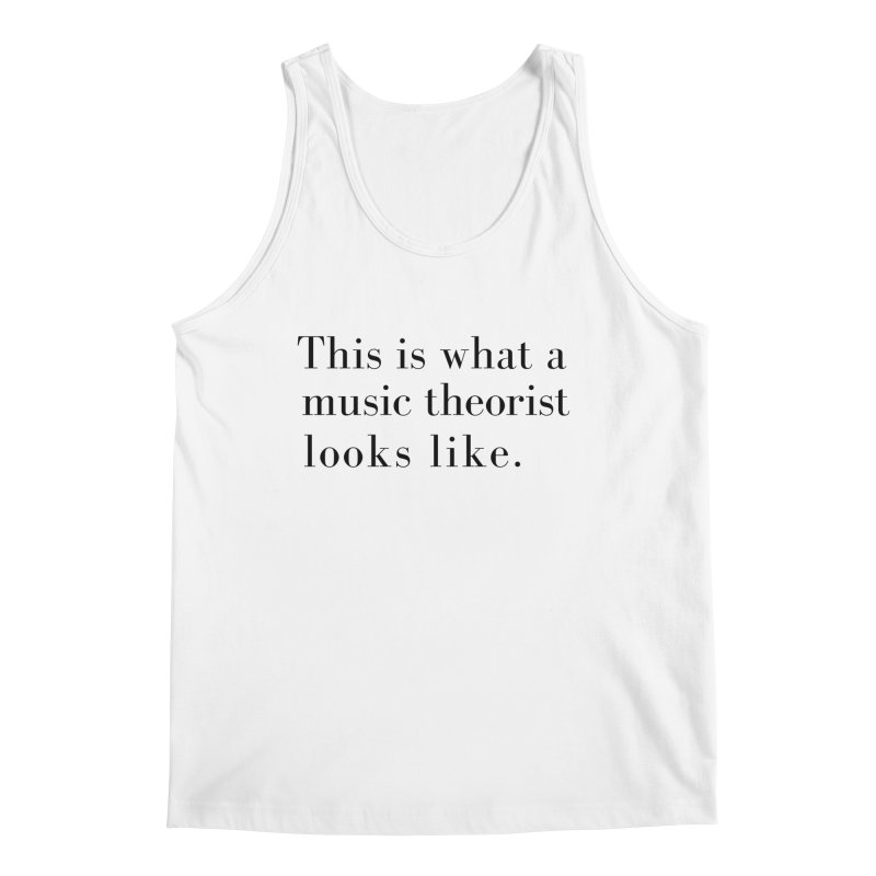 This is what a music theorist looks like. Men's Tank by Listening to Ladies's Artist Shop