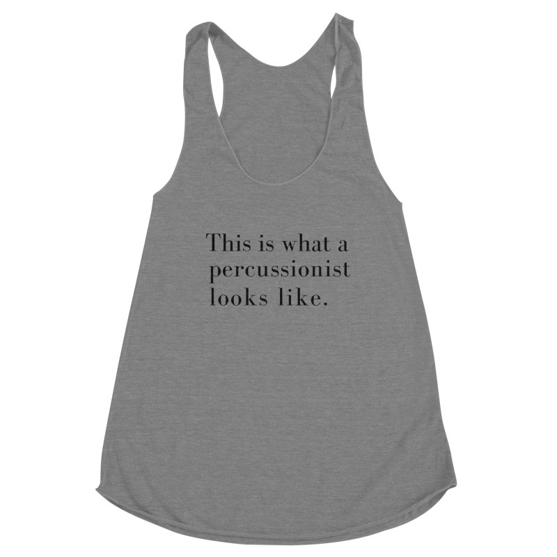 This is what a percussionist looks like. Women's Tank by Listening to Ladies's Artist Shop