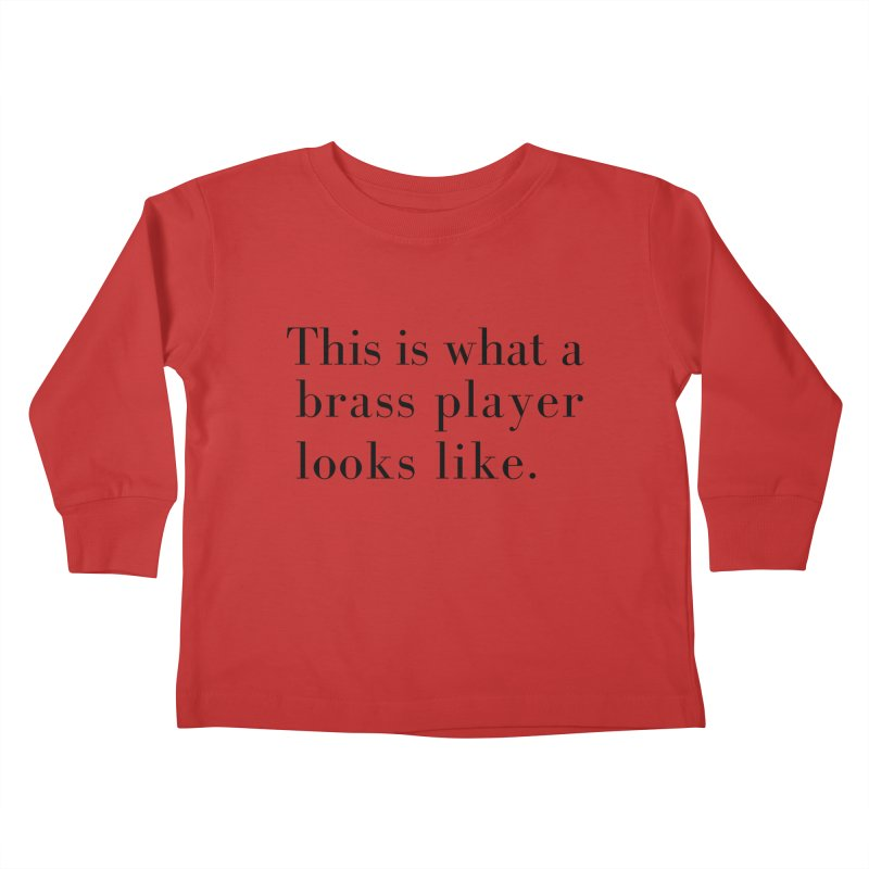 This is what a brass player looks like. Kids Toddler Longsleeve T-Shirt by Listening to Ladies's Artist Shop