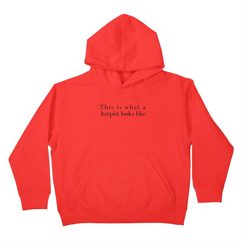 This is what a harpist looks like. Kids Pullover Hoody by Listening to Ladies's Artist Shop