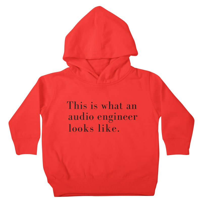 This is what an audio engineer looks like. Kids Toddler Pullover Hoody by Listening to Ladies's Artist Shop