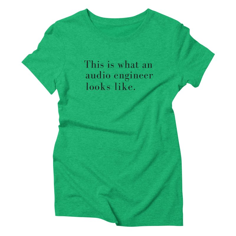 This is what an audio engineer looks like. Women's T-Shirt by Listening to Ladies's Artist Shop