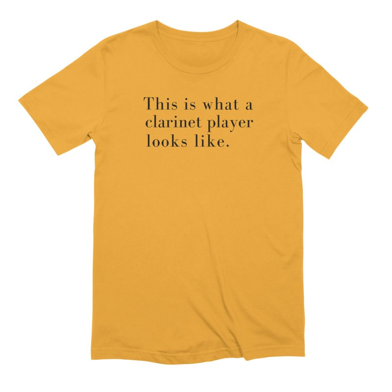 This is what a clarinet player looks like. Men's Extra Soft T-Shirt by Listening to Ladies's Artist Shop