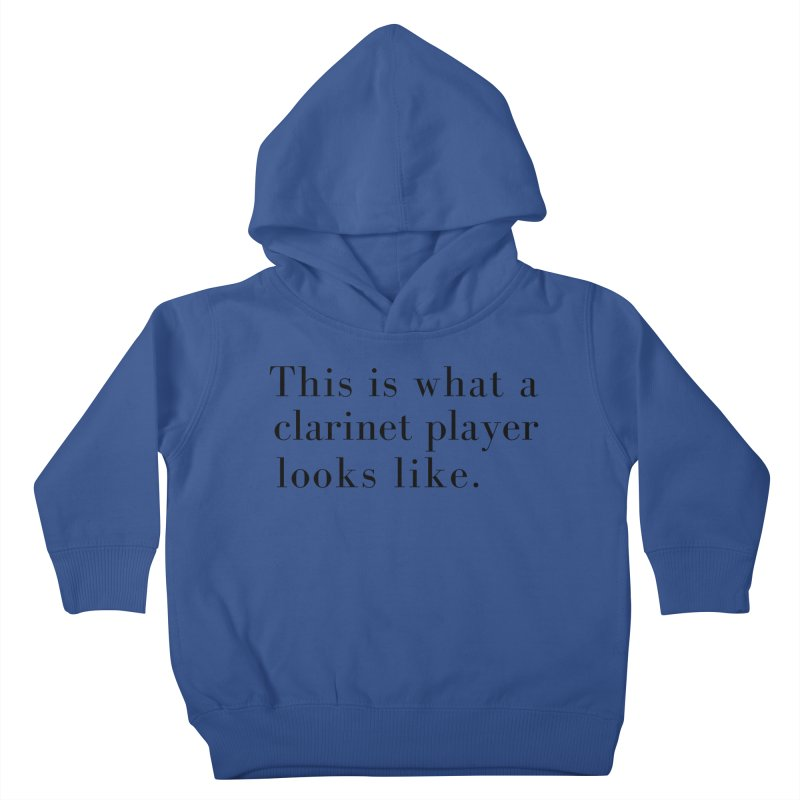 This is what a clarinet player looks like. Kids Toddler Pullover Hoody by Listening to Ladies's Artist Shop