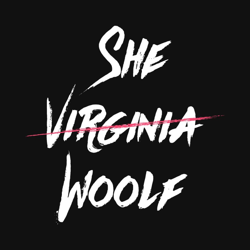 Virginia She Woolf Women's Scoop Neck by Literary Swag