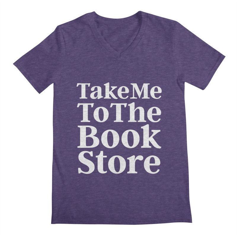 Take Me To The Book Store Men's Regular V-Neck by Literary Swag