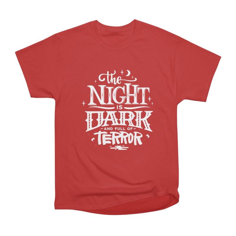 The Night Is Dark And Full Of Terrors Women's Heavyweight Unisex T-Shirt by Literary Swag