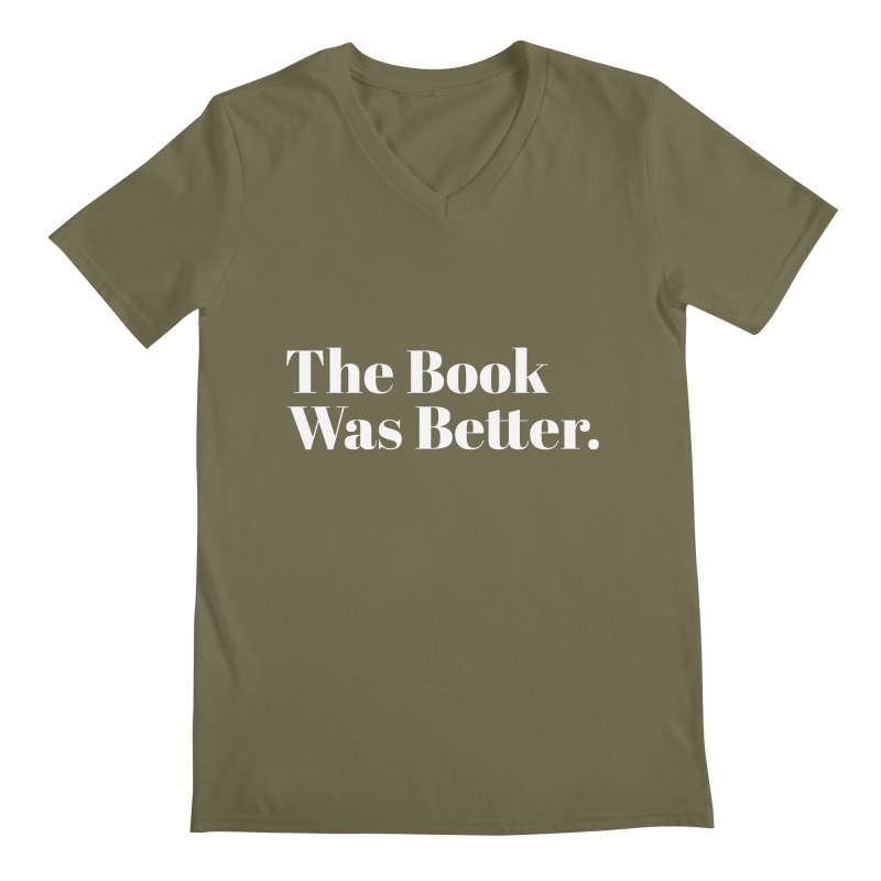 The Book Was Better Men's Regular V-Neck by Literary Swag