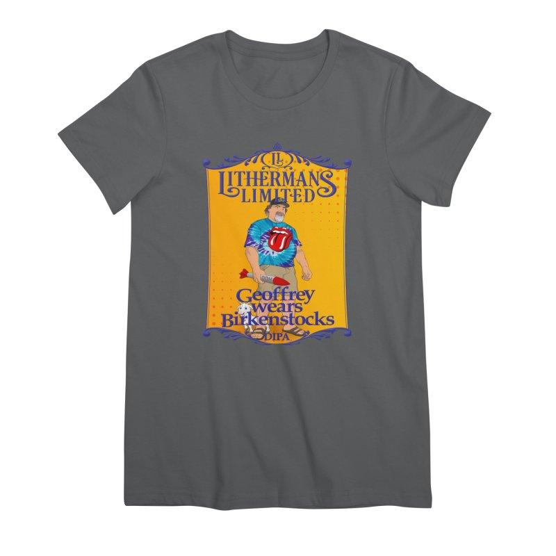 Geoffery Wears Birkenstocks Women's Premium T-Shirt by Lithermans Limited Print Shop