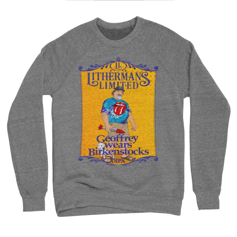 Geoffery Wears Birkenstocks Men's Sponge Fleece Sweatshirt by Lithermans Limited Print Shop