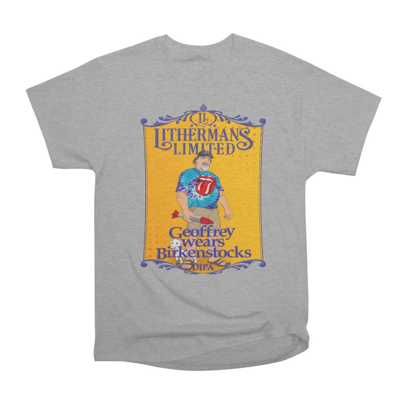 Geoffery Wears Birkenstocks Women's Heavyweight Unisex T-Shirt by Lithermans Limited Print Shop