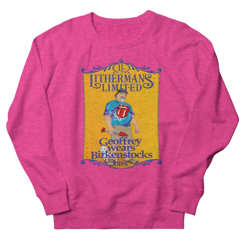 Geoffery Wears Birkenstocks Women's French Terry Sweatshirt by Lithermans Limited Print Shop