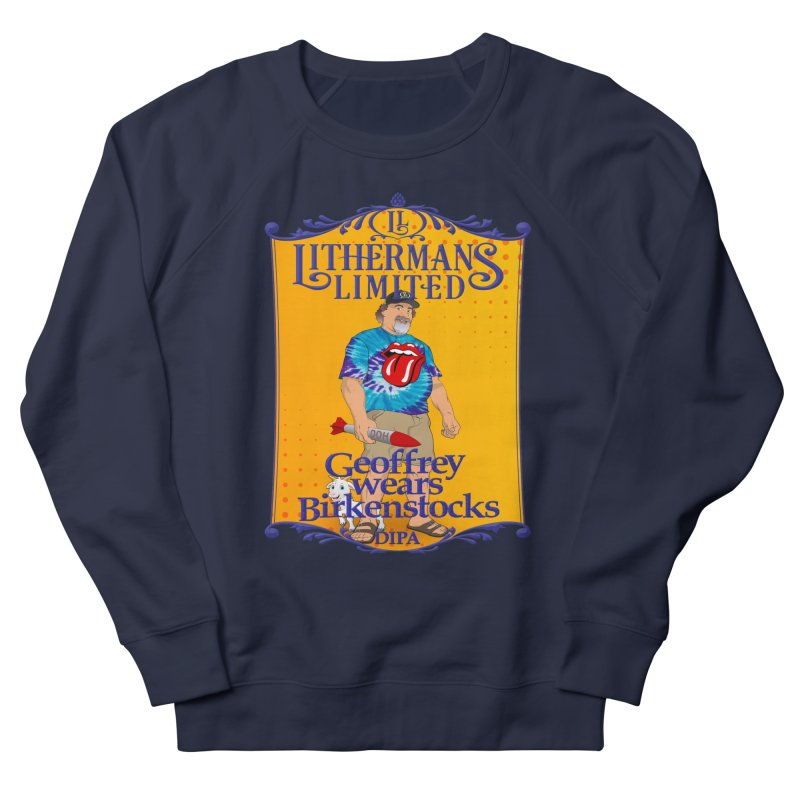 Geoffery Wears Birkenstocks Women's French Terry Sweatshirt by Lithermans Limited Print Shop