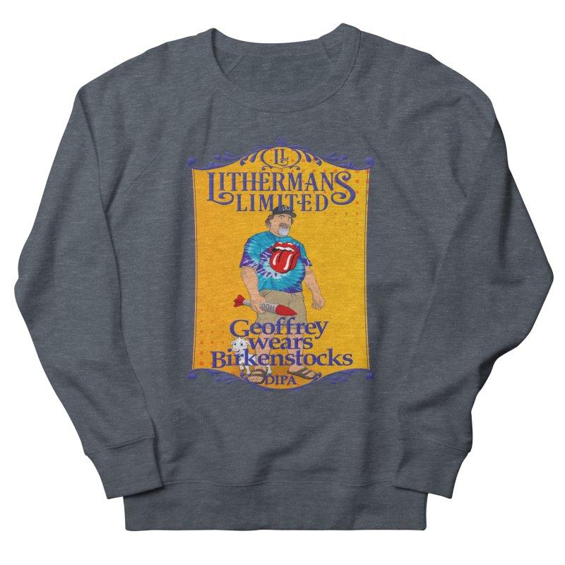 Geoffery Wears Birkenstocks Men's French Terry Sweatshirt by Lithermans Limited Print Shop