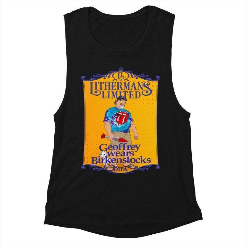 Geoffery Wears Birkenstocks Women's Muscle Tank by Lithermans Limited Print Shop