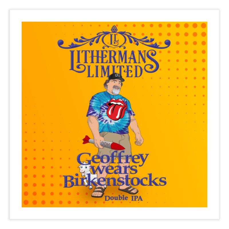 Geoffery Wears Birkenstocks Home Fine Art Print by Lithermans Limited Print Shop