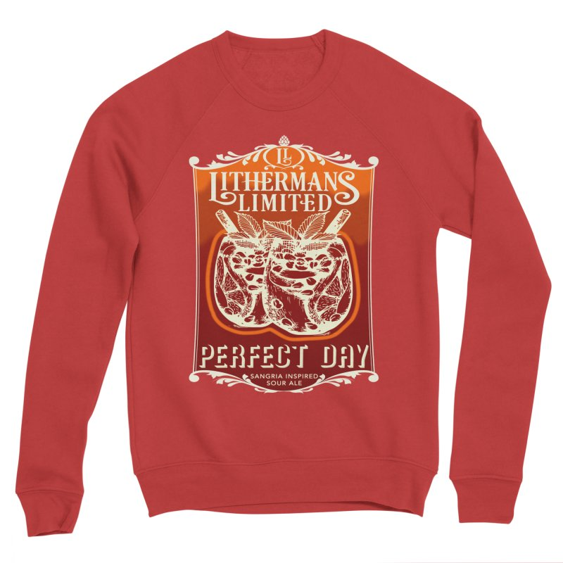 Perfect Day Women's Sponge Fleece Sweatshirt by Lithermans Limited Print Shop
