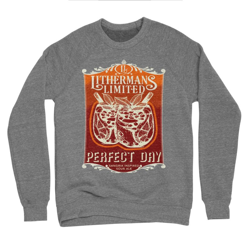 Perfect Day Men's Sponge Fleece Sweatshirt by Lithermans Limited Print Shop