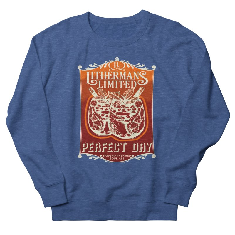 Perfect Day Women's French Terry Sweatshirt by Lithermans Limited Print Shop