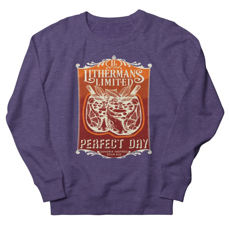 Perfect Day Men's French Terry Sweatshirt by Lithermans Limited Print Shop
