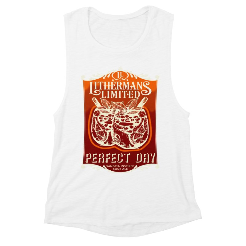 Perfect Day Women's Muscle Tank by Lithermans Limited Print Shop