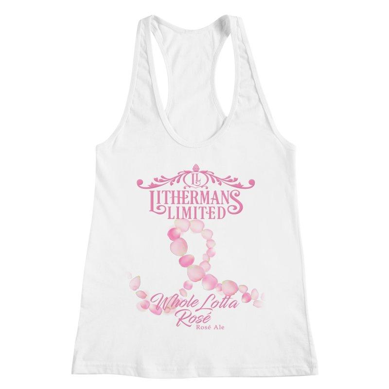 Whole Lotta Rosé Women's Racerback Tank by Lithermans Limited Print Shop