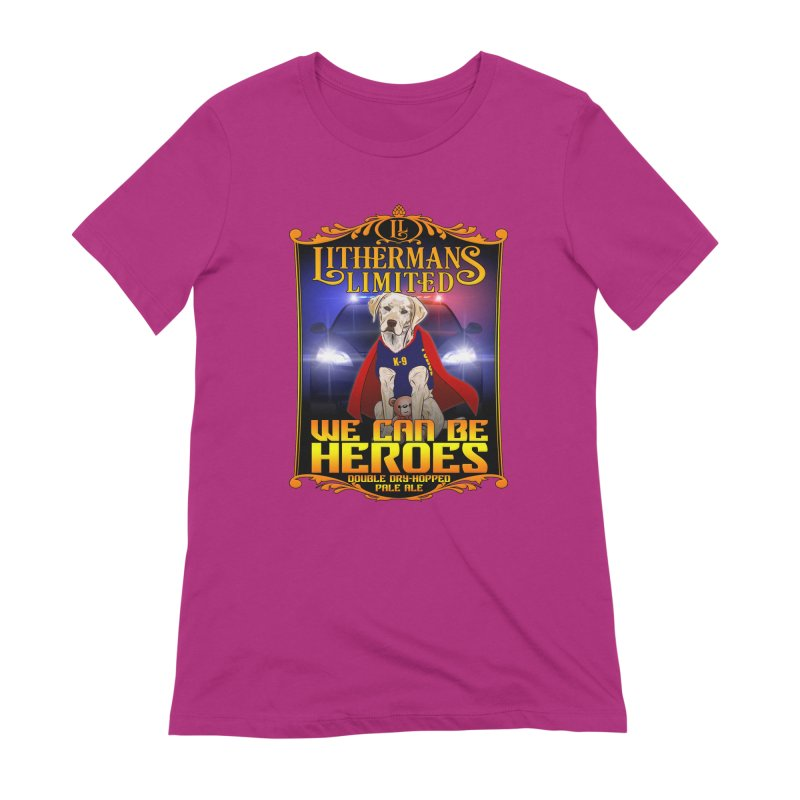We Can Be Heroes Women's Extra Soft T-Shirt by Lithermans Limited Print Shop