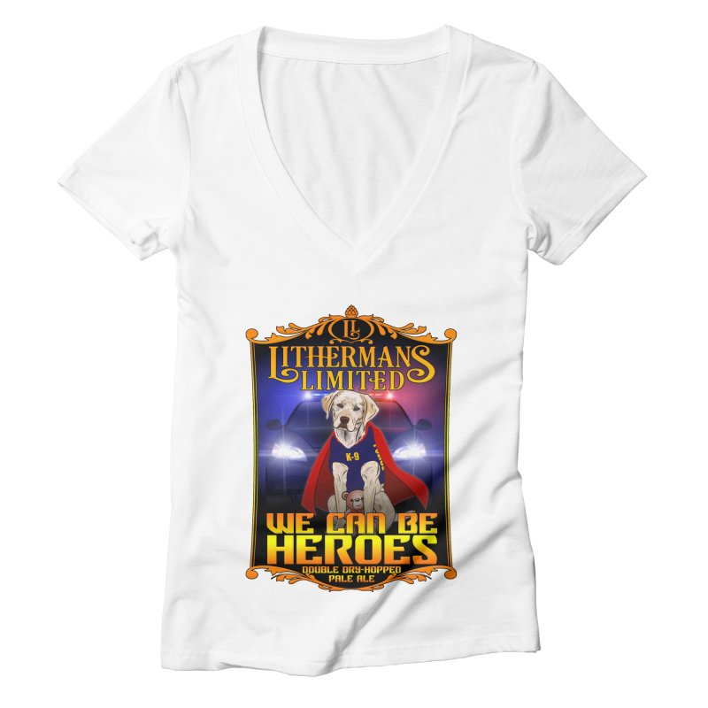 We Can Be Heroes Women's Deep V-Neck V-Neck by Lithermans Limited Print Shop